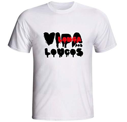 Camiseta Vida Longa aos Loucos Frase