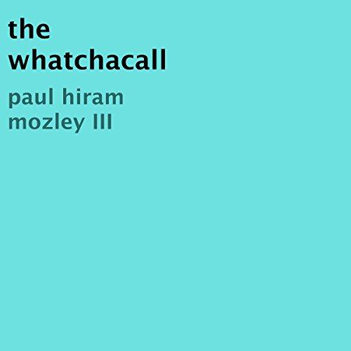 The Whatchacall Titelbild