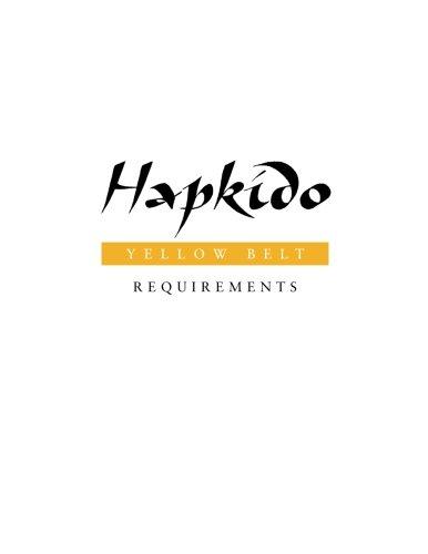 Hapkido: Yellow Belt Requirements: Volume 1 (Hapkido Manuals)