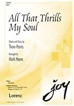 All That Thrills My Soul - SATB, Piano - Sheet Music