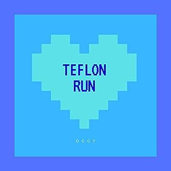 Teflon Run