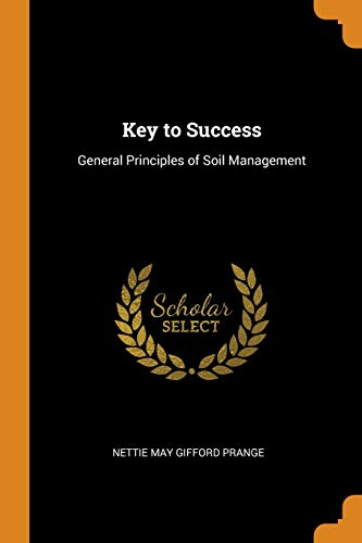 Key to Success: General Principles of Soil Manag