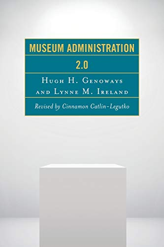Compare Textbook Prices for Museum Administration 2.0 American Association for State and Local History Reprint Edition ISBN 9781442255517 by Genoways, Hugh H.,Ireland, Lynne M.,Cinnamon Catlin-Legutko