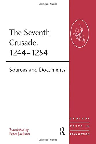 The Seventh Crusade, 1244–1254: Sources and Documents (Crusade Texts in Translation)