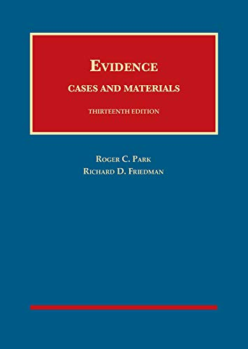 Compare Textbook Prices for Evidence, Cases and Materials University Casebook Series 13 Edition ISBN 9781634603423 by Park, Roger,Friedman, Richard