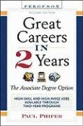 Great Careers In 2 Years 2nd Edition The Associate Degree Option Great Careers In 2 Years The Associate Degree