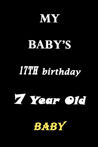 """My BaBay's 7 th Birthday 7 Year Old: journal, notebook, 120 lined pages and size of (6"""" x 9"""")"""