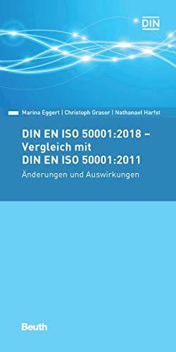 DIN EN ISO 50001:2018 - Vergleich mit DIN EN ISO 50001:2011, Änderungen und Auswirkungen (Beuth Pocket)