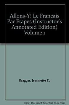 Paperback Allons-Y! Le Francais Par Etapes (Instructor's Annotated Edition) Volume 1 [French] Book
