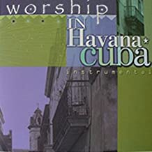 Worship in Havana Cuba - Instrumental