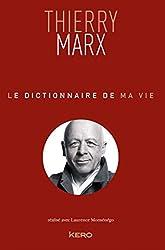 Le Dictionnaire De Ma Vie - Thierry Marx de Thierry Marx