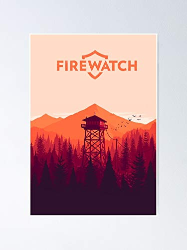 guyfam Firewatch Poster 11.7x16.5 Inch Frame Board for Office Decor, Best Gift Dad Mom Grandmother and Your Friends