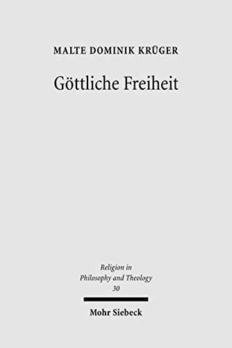 Göttliche Freiheit. Die Trinitätslehre in Schellings Spätphilosophie (Religion in Philosophy and Theology 31)