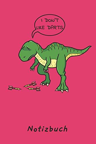 I DON'T LIKE DARTS Notizbuch: Ein sehr schönes Darts Notizbuch mit ganzen 100 linierten Seiten im tollen 6x9 Zoll Format (ca. DIN A5). Ein lustiges ... zu Weihnachten, Ostern oder zum Geburtstag.