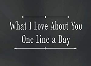What I Loved About You Today One Line a Day: With Romantic Love Quotes (Fill in the Blank Love Book, Sentimental gifts for...