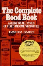 The Complete Bond Book: A Guide to All Types of Fixed-Income Securities