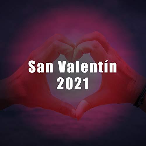 San Valentín 2021 [Explicit]