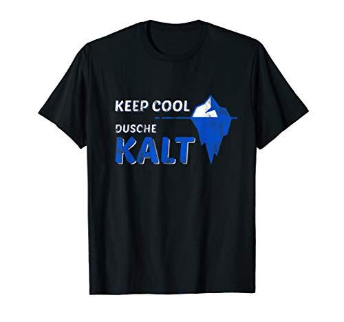 Kalt Duschen Nie Wieder Krank Eisbaden Immunsystem Stärken T-Shirt