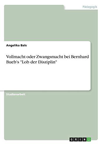 Vollmacht oder Zwangsmacht bei Bernhard Bueb's