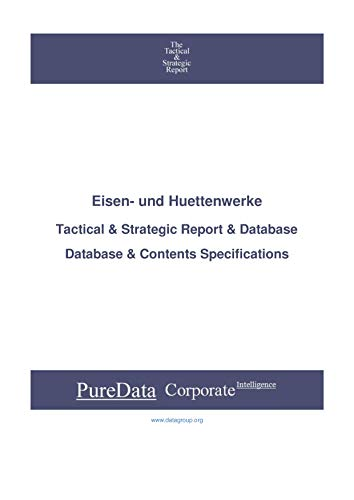 Eisen- und Huettenwerke: Tactical & Strategic Database Specifications - Frankfurt perspectives (Tactical & Strategic - Germany Book 2659) (English Edition)