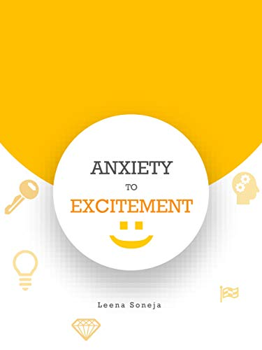 Anxiety to Excitement: Let Us Take Our Anxiety To The Level Of Excitement (English Edition)