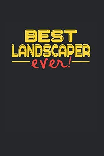 Price comparison product image Best ever Landscaper: NOTIZBUCH für GÄRTNER LANDSCHAFTSGÄRTNER A5 6x9 120 Seiten LINIERT! Geschenk für Gärtner (German Edition)