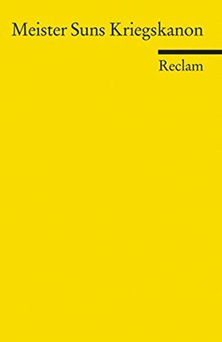 Meister Suns Kriegskanon (Die Kunst des Krieges): Neuübersetzung (Reclams Universal-Bibliothek)