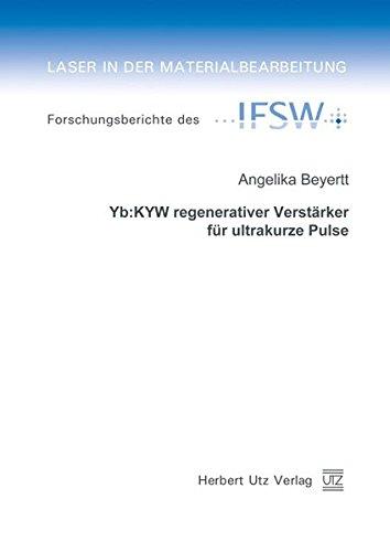 Yb:KYW regenerativer Verstärker für ultrakurze Pulse (Laser in der Materialbearbeitung)