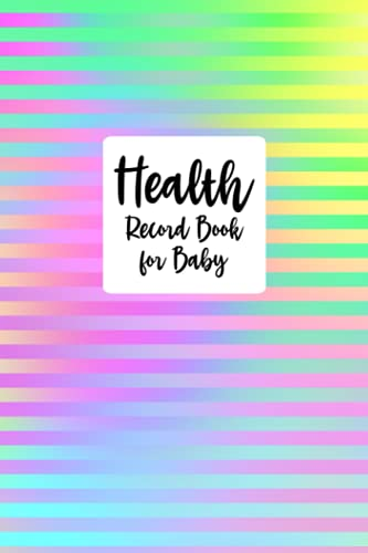 Health Record Book for Baby: Baby's Health Book for Keeping Track of Doctor's Visits, Medications, Sleep,...