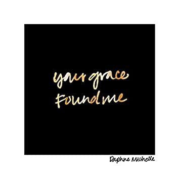 Your Grace Found Me