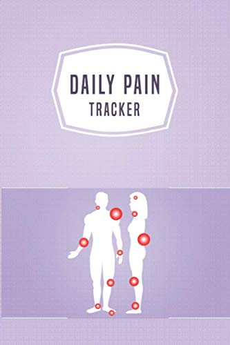 Daily Pain Tracker: Chronic Pain and Symptom Tracker Journal Workbook with Pain, Fatigue, Mood, Energy Trackers with Inspirational Quotes and More!