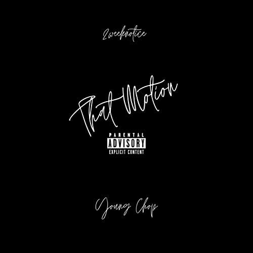 2weeknotice feat. Young Chop