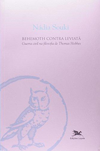 Behemoth Contra Leviatã. Guerra Civil na Filosofia de Thomas Hobbes