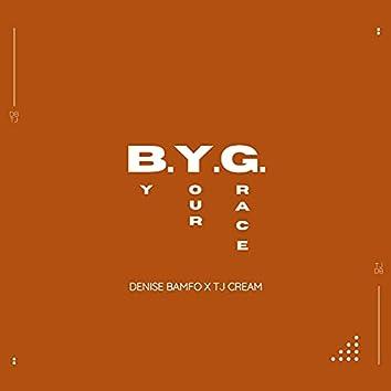 B.Y.G (feat. TJ Cream)