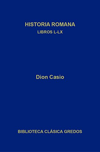 Historia romana. Libros L-LX (Biblioteca Clásica Gredos nº 395) (Spanish Edition)