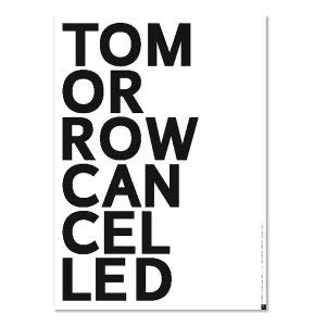 PLTY - Poster - Tomorrow Cancelled 50x70 cm