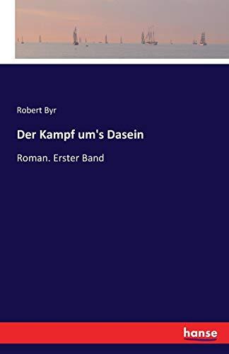 Der Kampf um's Dasein: Roman. Erster Band
