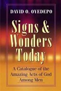Signs & Wonders Today - A Catalogue of the Amazing Acts of God Among Men