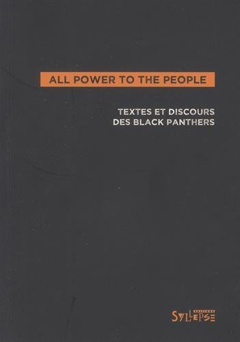 All power to the people : textes, déclarations, entretiens des Black Panthers