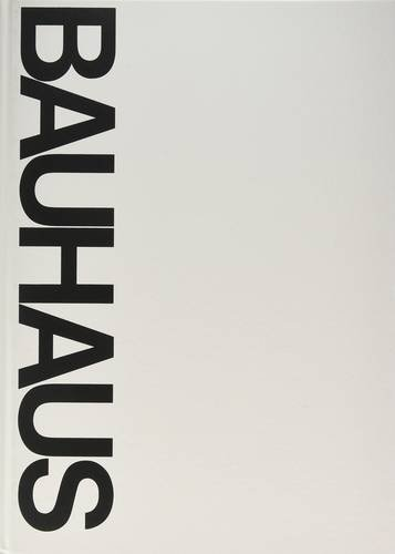 Bauhaus: Weimar, Dessau, Berlin, Chicago (Mit Press)