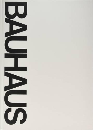 Bauhaus - Weimar Dessau Berlin Chicago (Mit Press)