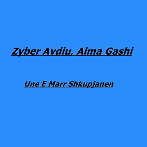 Zyber Avdiu, Alma Gashi