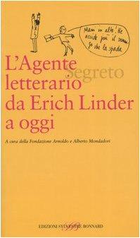 L'agente (segreto) letterario da Erich Linder a oggi