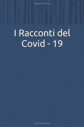 I Racconti del Covid - 19