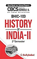 Gullybaba IGNOU 2nd Year CBCS Generic Elective (Latest Edition) BHIC-103 History Of India-II IGNOU Help Book with Solved Sample Papers and Important Exam Notes Plus Guess Paper