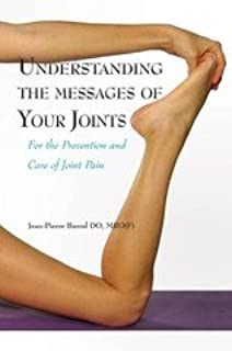 Understanding Messages of Your Joints: For the Prevention and Care of Joint Pain, by Jean-Pierre Barral DO (2014, Paperback)