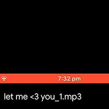Let Me <3 U