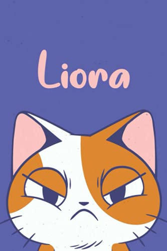 Liora: Funny Cat Notebook, Lined Journal for Liora, Perfect gift for Cats Lovers,120 Pages