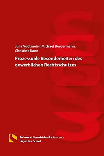 Prozessuale Besonderheiten des gewerblichen Rechtsschutzes: (6. Auflage)