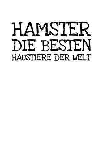 Hamster Die Besten Haustiere Der Welt: Notizbuch Journal Tagebuch 100 linierte Seiten   6x9 Zoll (ca. DIN A5)